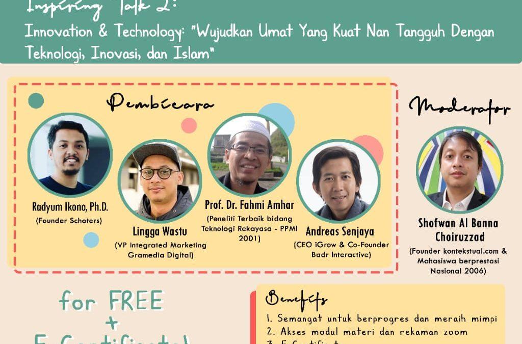 """6th UI IBF: INSPIRING TALK: Innovation & Technology """"Wujudkan Umat Yang Kuat Nan Tangguh Dengan Teknologi, Inovasi, Dan Islam"""""""